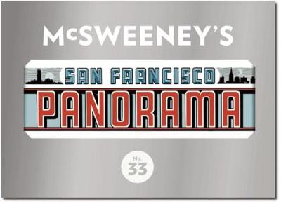 McSweeney's Issue 33: The San Francisco Panorama: The San Francisco Panorama - McSweeney's Quarterly Concern (Paperback)