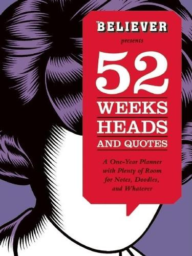 52 Weeks, Heads, and Quotes: A One-Year Planner with Plenty of Room for Notes, ... (Paperback)