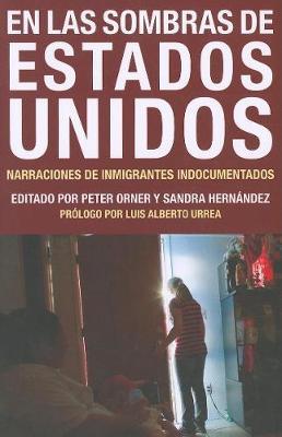 En las Sombras de Estados Unidos: Narraciones de Inmigrantes Indocumentados - Voice of Witness (Paperback)