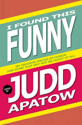 I Found This Funny: My Favorite Pieces of Humor and Some That May Not Be Funny at All (Hardback)