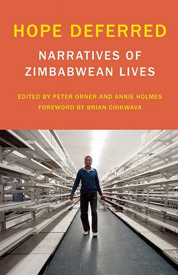 Hope Deferred: Narratives of Zimbabwean Lives - Voice of Witness (Paperback)