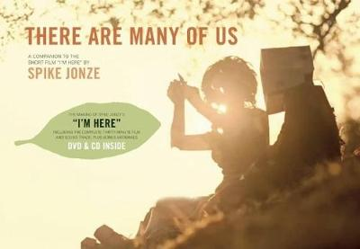 There Are Many of Us: A Companion to the Short Film 'I'm Here' by Spike Jonze (Hardback)