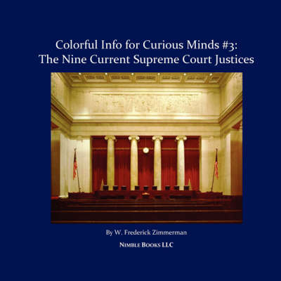 The Nine Current Supreme Court Justices: Colorful Info for Curious Minds #3 (Paperback)