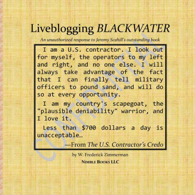 Liveblogging Blackwater by Jeremy Scahill: Unauthorized Color Commentary, Maps, and Images (Paperback)