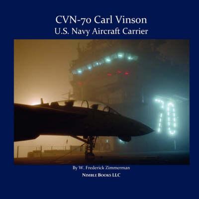 Cvn-70 Carl Vinson, U.S. Navy Aircraft Carrier (Paperback)