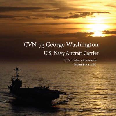 Cvn-73 George Washington, U.S. Navy Aircraft Carrier (Paperback)