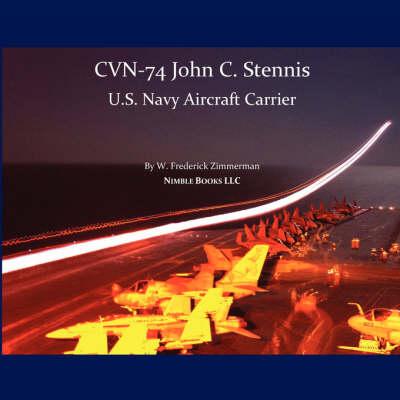 Cvn-74 John C. Stennis, U.S. Navy Aircraft Carrier (Paperback)