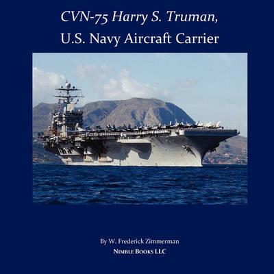 Cvn-75 Harry S. Truman, U.S. Navy Aircraft Carrier (Paperback)