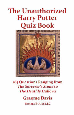The Unauthorized Harry Potter Quiz Book: 165 Questions Ranging from the Sorcerer's Stone to the Deathly Hallows (Paperback)