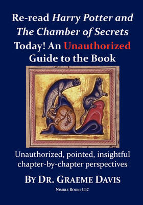 Re-Read Harry Potter and the Chamber of Secrets Today! an Unauthorized Guide (Paperback)