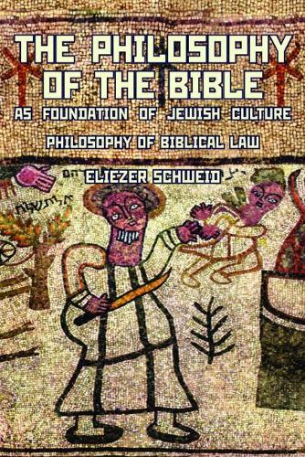 The Philosophy of the Bible as Foundation of Jewish Culture: Philosophy of Biblical Law (Hardback)