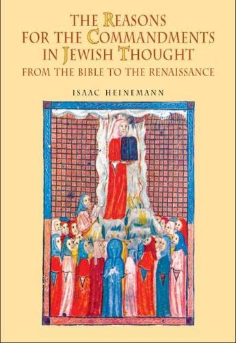 The Reasons for the Commandments in Jewish Thought: From the Bible to the Renaissance (Hardback)