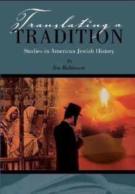 Translating a Tradition: Studies in American Jewish History (Hardback)