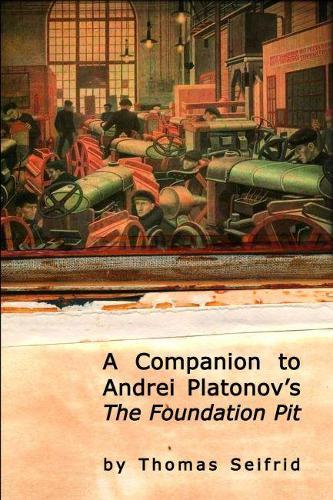 A Companion to Andrei Platonov's The Foundation Pit (Hardback)
