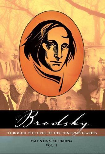 Brodsky through the Eyes of his Contemporaries, vol. 2 (Hardback)