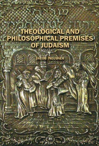 Theological and Philosophical Premises of Judaism (Hardback)