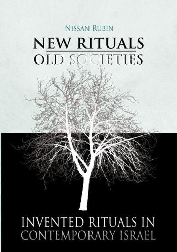 New Rituals -- Old Societies: Invented Rituals in Contemporary Israel (Hardback)