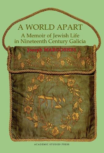 A World Apart: A Memoir of Jewish Life in Nineteenth-century Galicia (Paperback)