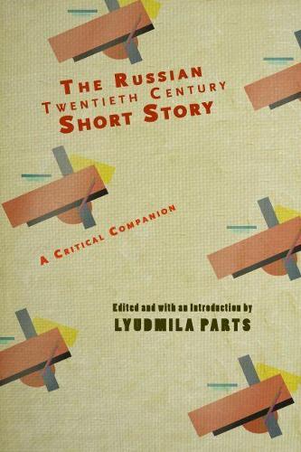The Russian Twentieth Century Short Story: A Critical Companion - Cultural Revolutions: Russia in the Twentieth Century (Paperback)