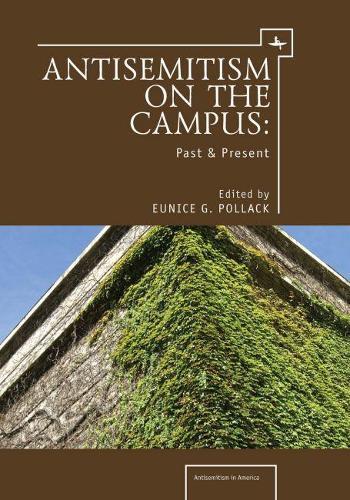 Anti-Semitism on the Campus: Past and Present (Hardback)