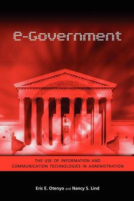 E-Government: The Use of Information and Communication Technologies in Administration (Paperback)