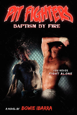 Pit Fighters: Baptism by Fire (Paperback)