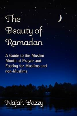 The Beauty of Ramadan (Paperback)