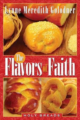 The Flavors of Faith: Holy Breads (Paperback)