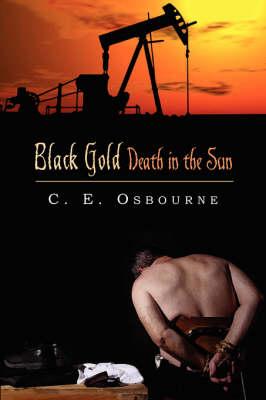 Black Gold Death in the Sun (Paperback)