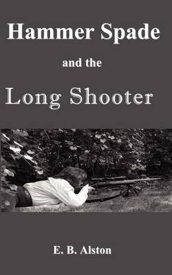 Hammer Spade and the Long Shooter (Paperback)