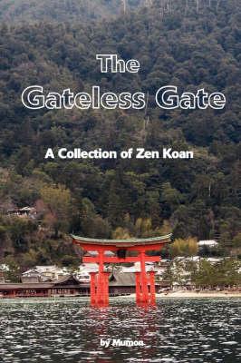 The Gateless Gate: A Collection of Zen Koan (Paperback)