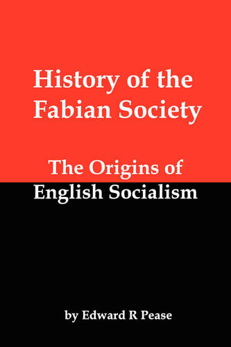 History of the Fabian Society; The Origins of English Socialism (Paperback)