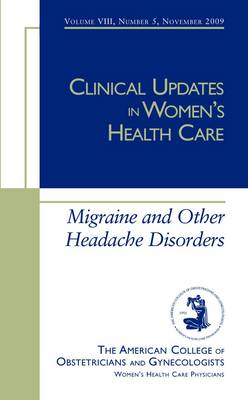 Clinical Updates in Women's Health Care: Migraine and Other Headache Disorders (Paperback)