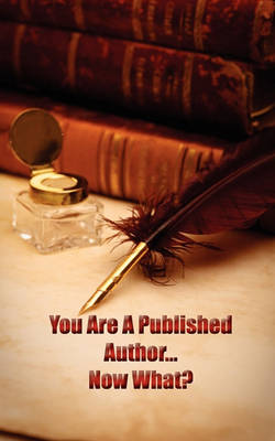 You're a Published Author...Now What? (Paperback)