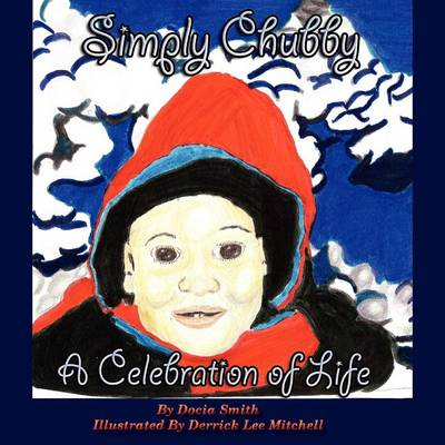 Simply Chubby a Celebration of Life (Paperback)