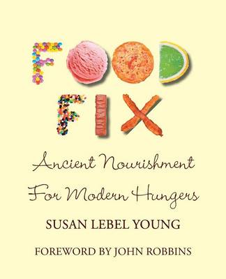 Food Fix: Ancient Nourishment for Modern Hungers (Paperback)