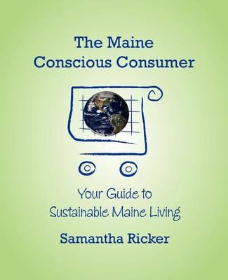 The Maine Conscious Consumer (Paperback)
