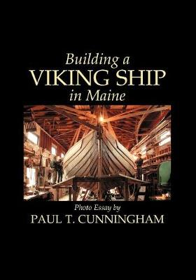 Building a Viking Ship in Maine (Paperback)