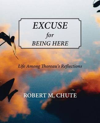Excuse for Being Here (Paperback)