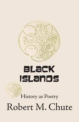 Black Islands: History as Poetry (Paperback)