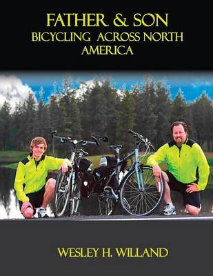 Father & Son: Bicycling Across North America (Paperback)
