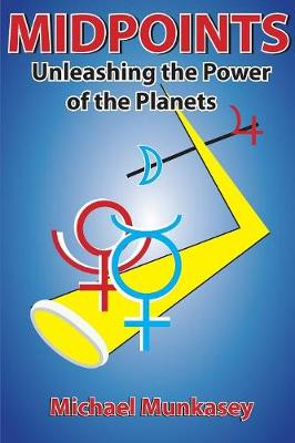 Midpoints: Unleashing the Power of Your Planets (Paperback)