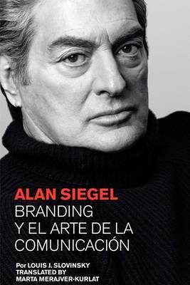 Alan Siegel. Branding y El Arte de La Comunicacion (Paperback)