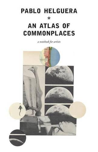 An Atlas of Commonplace. a Notebook for Artists (Paperback)