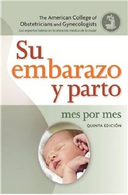 Su Embarazo Y Parto Mes Por Mes: (your Pregnancy and Childbirth Month by Month) (Paperback)