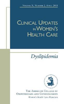 Clinical Updates in Women's Health Care: Dyslipidemia (Paperback)