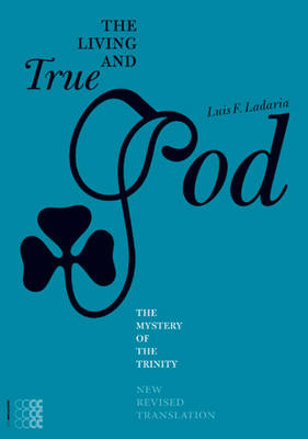 Living and True God: The Mystery of the Trinity (Paperback)