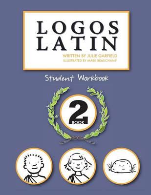Logos Latin 2 Student Workbook (Paperback)