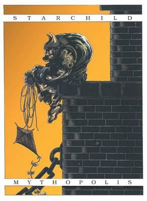 Starchild: Mythopolis II v. 2 (Paperback)