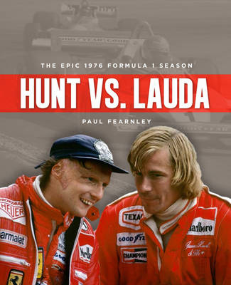Hunt vs. Lauda: The Epic 1976 Formula 1 Season (Hardback)